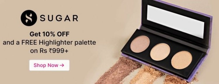 Get 10% off + Free Highlighter Palette on Rs. 999+ on Sugar products